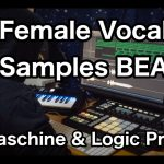 BeatMaking to Vocal Samples on Maschine and Logic Pro X