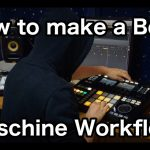 Maschine Workflow : How to make a Beat my favorite!