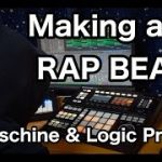 Making a RAP BEAT on Maschine and Logic Pro X