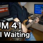 SUM 41 – Still Waiting [GUITAR COVER] [INSTRUMENTAL COVER] by Yuuki-T