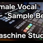 BeatMaking to Female Vocal Sample on Maschine Studio